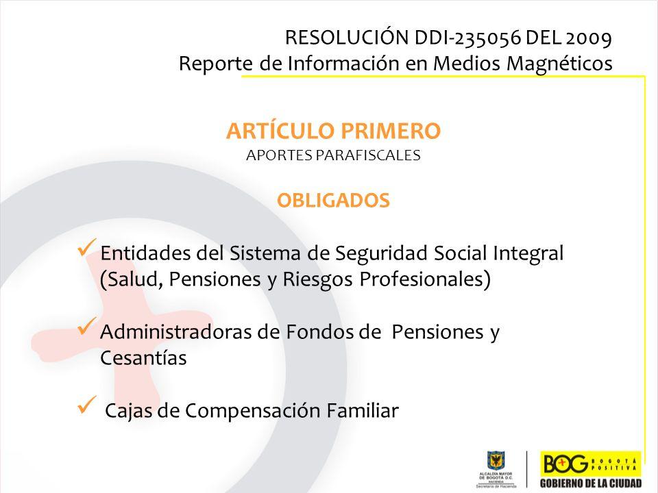 ARTÍCULO PRIMERO APORTES PARAFISCALES OBLIGADOS Entidades del Sistema de Seguridad Social Integral (Salud, Pensiones y Riesgos Profesionales) Administ