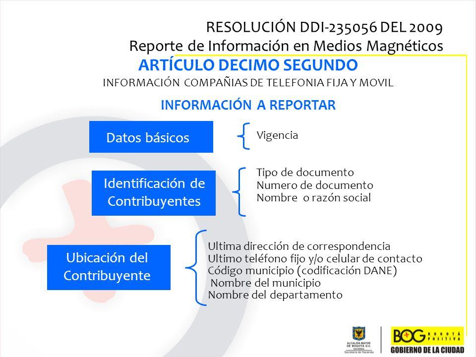ARTÍCULO DECIMO SEGUNDO INFORMACIÓN COMPAÑIAS DE TELEFONIA FIJA Y MOVIL INFORMACIÓN A REPORTAR Tipo de documento Numero de documento Nombre o razón so