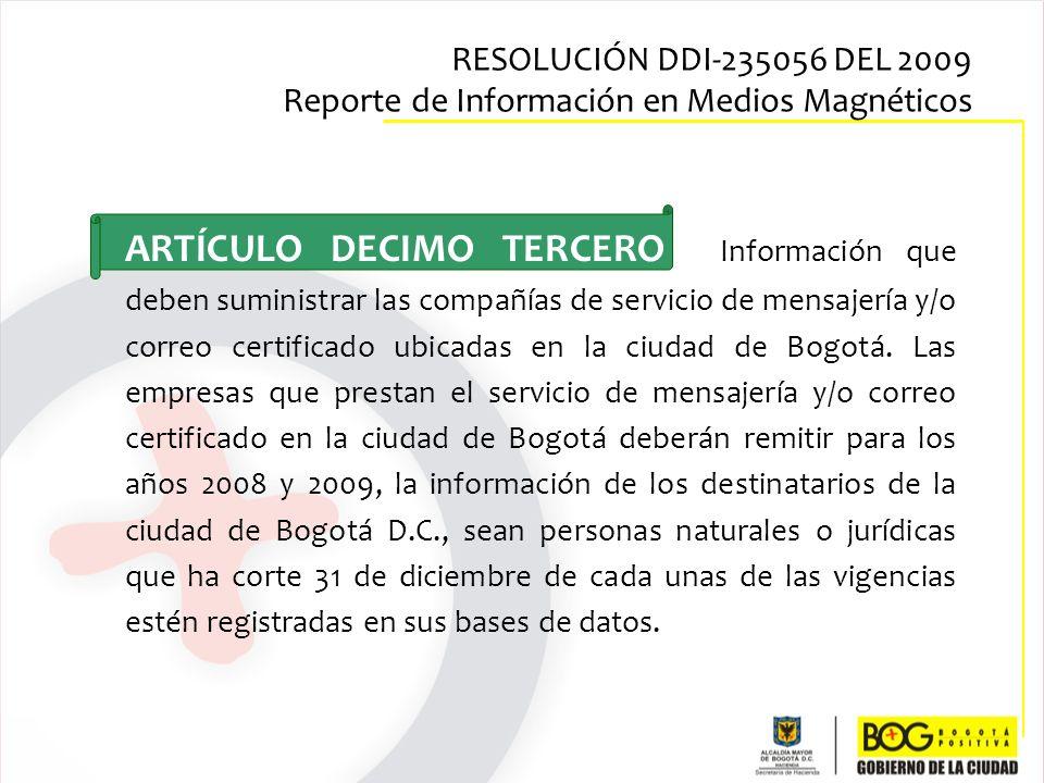 ARTÍCULO DECIMO TERCERO Información que deben suministrar las compañías de servicio de mensajería y/o correo certificado ubicadas en la ciudad de Bogo