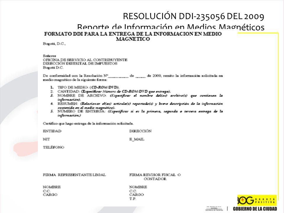 RESOLUCIÓN DDI-235056 DEL 2009 Reporte de Información en Medios Magnéticos