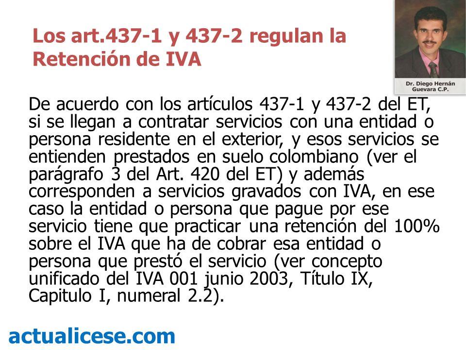 De acuerdo con los artículos 437-1 y 437-2 del ET, si se llegan a contratar servicios con una entidad o persona residente en el exterior, y esos servi