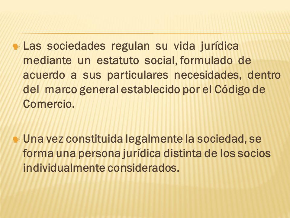 Las sociedades regulan su vida jurídica mediante un estatuto social, formulado de acuerdo a sus particulares necesidades, dentro del marco general est