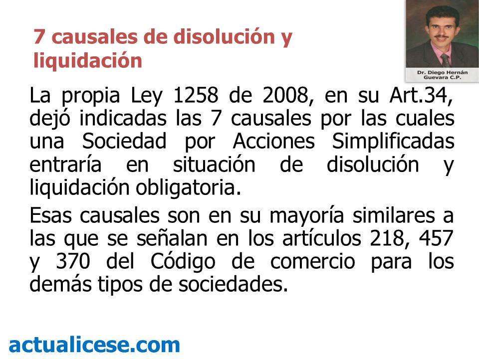 La propia Ley 1258 de 2008, en su Art.34, dejó indicadas las 7 causales por las cuales una Sociedad por Acciones Simplificadas entraría en situación d