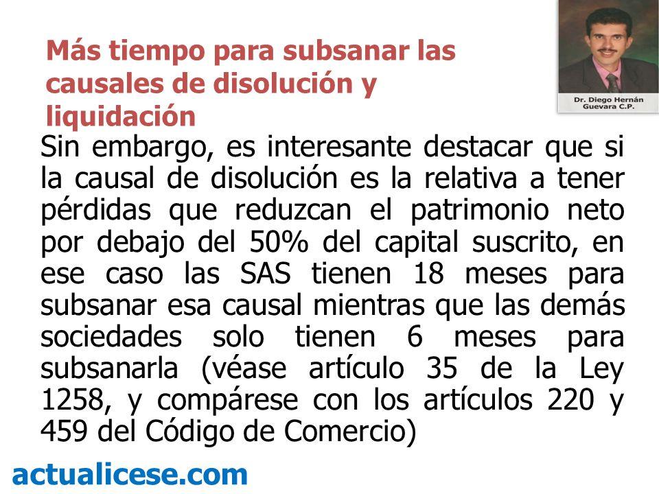 Sin embargo, es interesante destacar que si la causal de disolución es la relativa a tener pérdidas que reduzcan el patrimonio neto por debajo del 50%