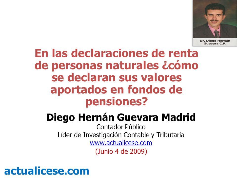 En las declaraciones de renta de personas naturales ¿cómo se declaran sus valores aportados en fondos de pensiones? actualicese.com Diego Hernán Gueva