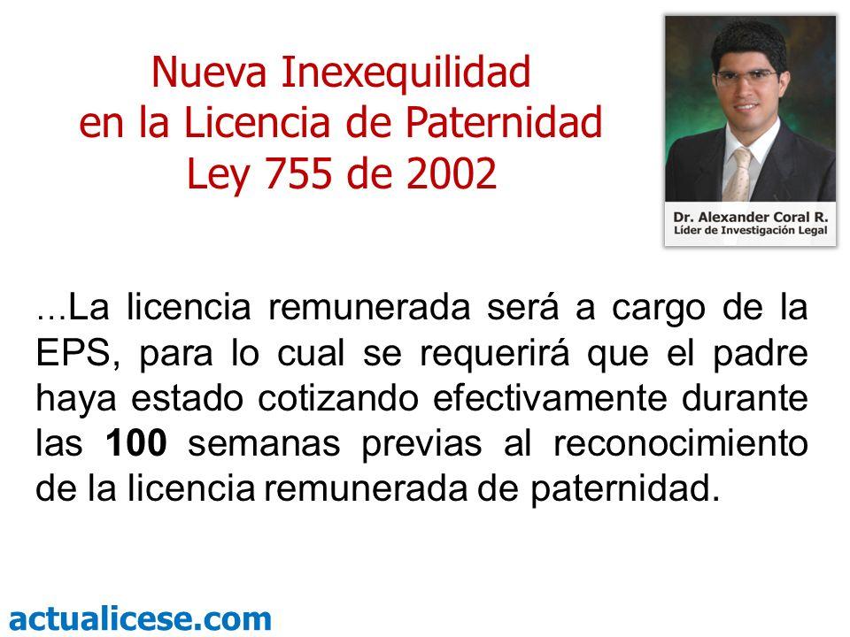 actualicese.com … La licencia remunerada será a cargo de la EPS, para lo cual se requerirá que el padre haya estado cotizando efectivamente durante la