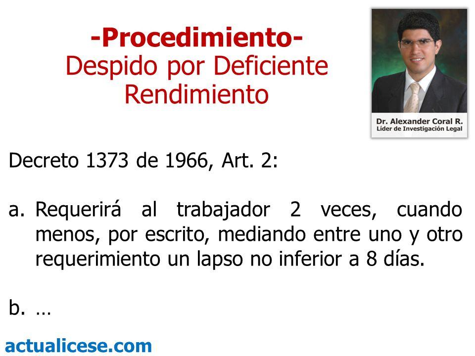 actualicese.com -Procedimiento- Despido por Deficiente Rendimiento Decreto 1373 de 1966, Art. 2: a.Requerirá al trabajador 2 veces, cuando menos, por