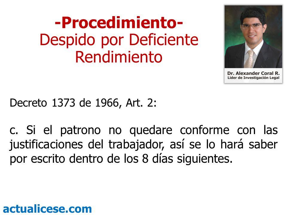 actualicese.com -Procedimiento- Despido por Deficiente Rendimiento Decreto 1373 de 1966, Art. 2: c. Si el patrono no quedare conforme con las justific