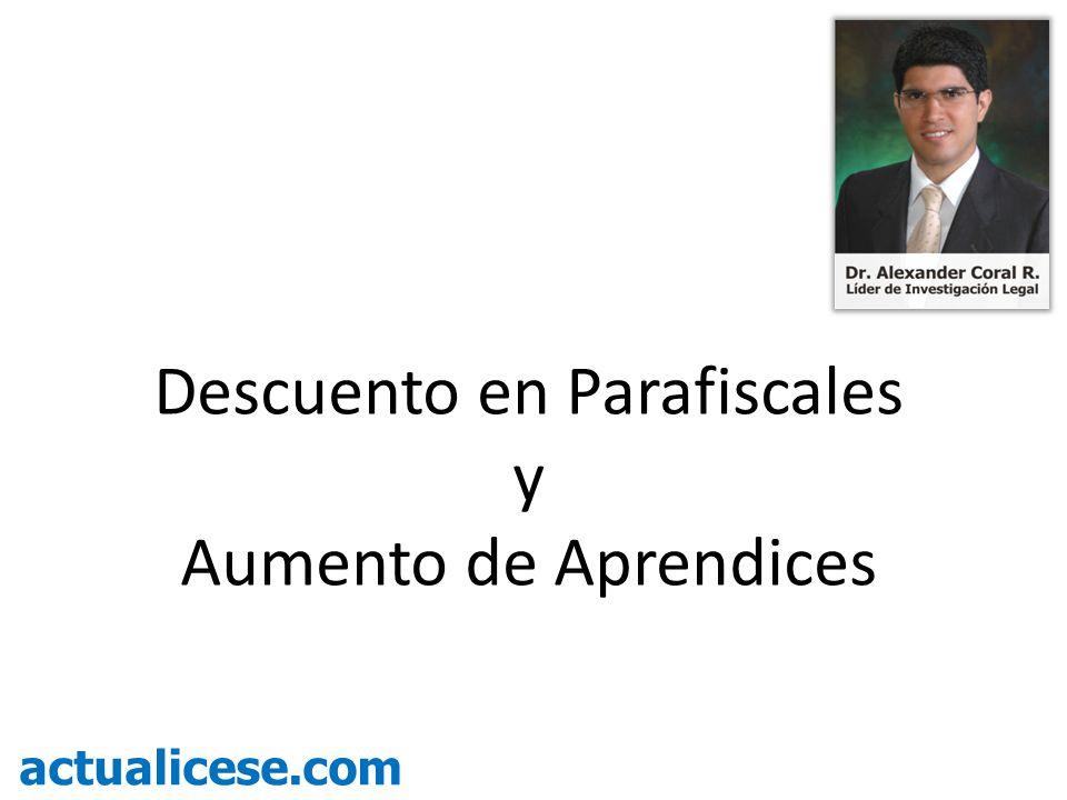 Descuento en Parafiscales y Aumento de Aprendices actualicese.com