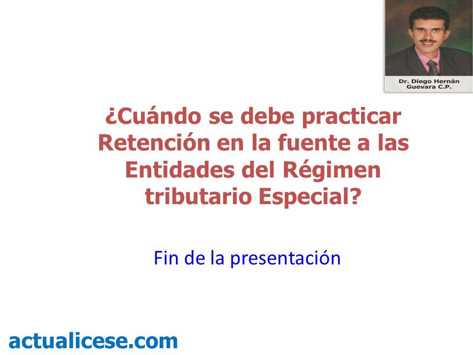 ¿Cuándo se debe practicar Retención en la fuente a las Entidades del Régimen tributario Especial.