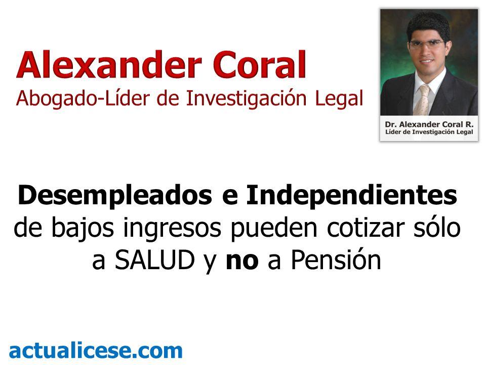 Desempleados e Independientes de bajos ingresos pueden cotizar sólo a SALUD y no a Pensión actualicese.com