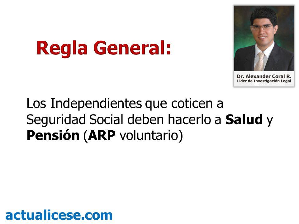 Los Independientes que coticen a Seguridad Social deben hacerlo a Salud y Pensión (ARP voluntario) actualicese.com