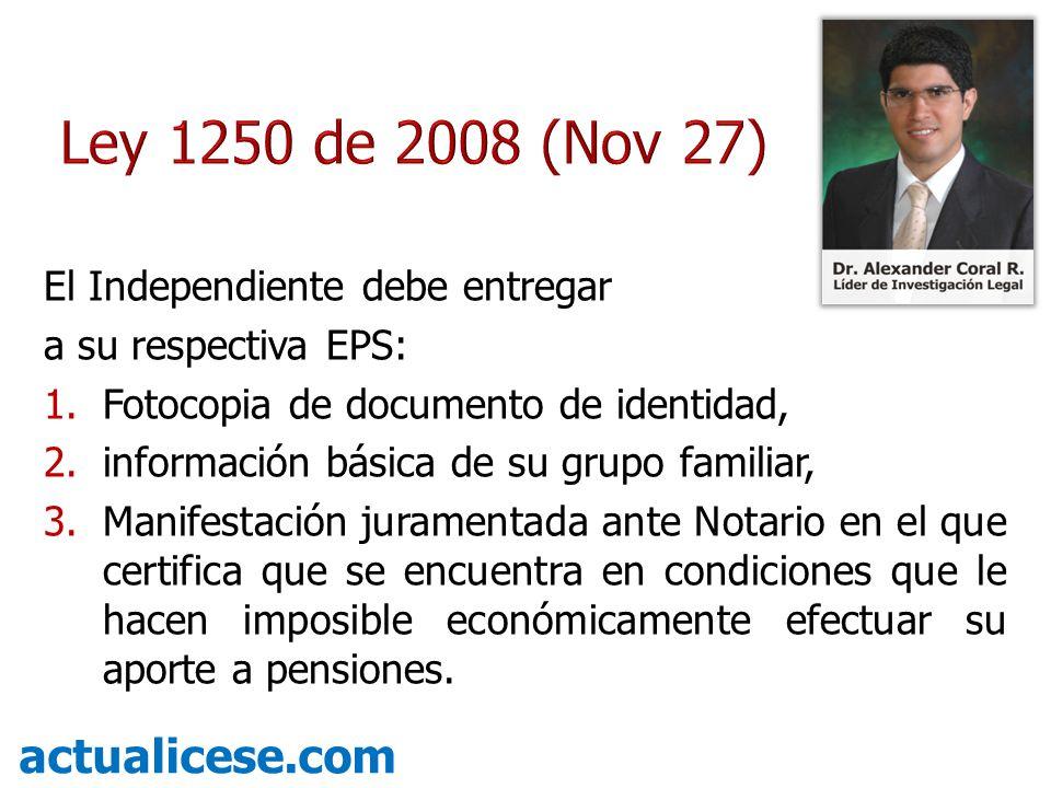 Esta excepción para los Independientes sin capacidad de pago, será sólo por tres (3) años, hasta el 2011.
