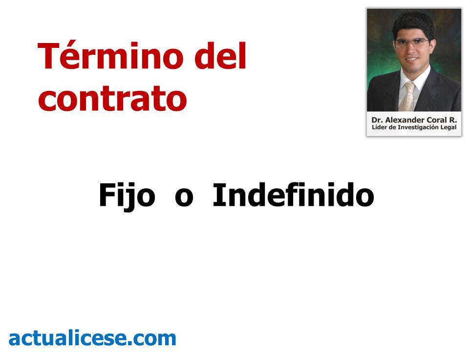 Fijo o Indefinido actualicese.com Término del contrato