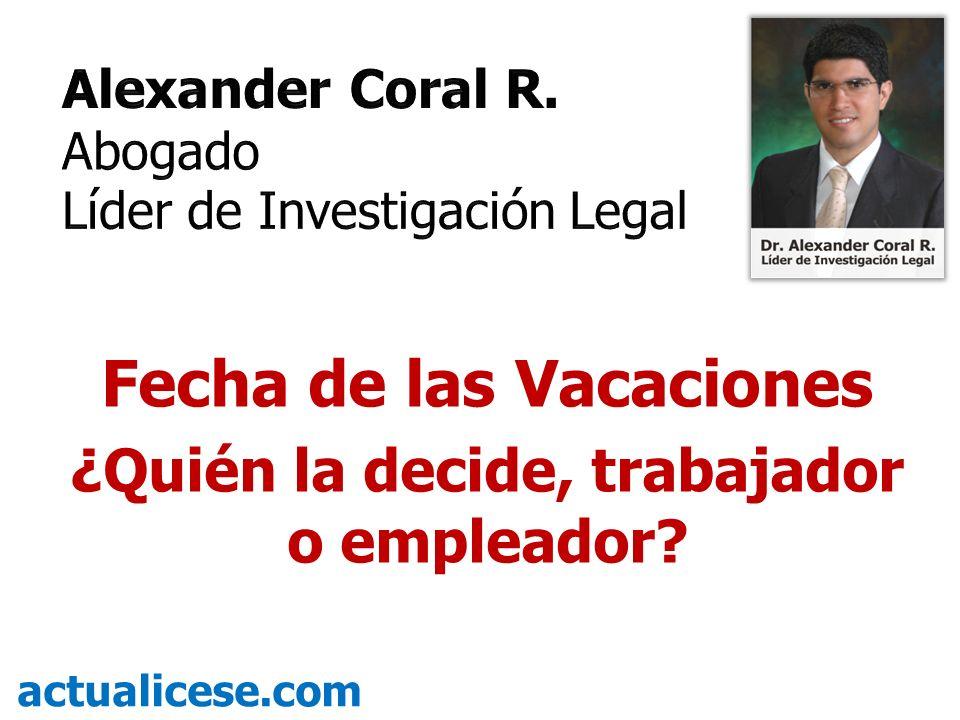 Fecha de las Vacaciones ¿Quién la decide, trabajador o empleador? actualicese.com