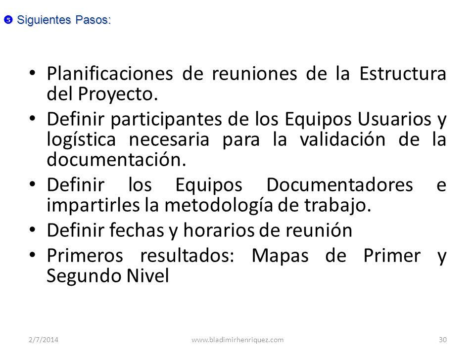 Planificaciones de reuniones de la Estructura del Proyecto. Definir participantes de los Equipos Usuarios y logística necesaria para la validación de