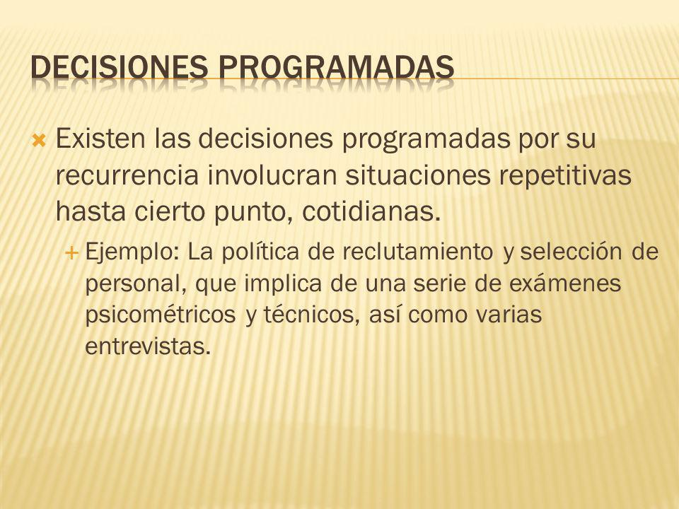 Toda decisión debe evaluarse en función de cinco características: 1.