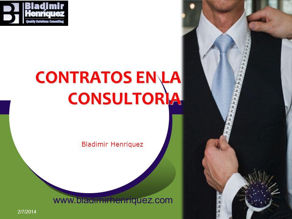CONTRATOS EN LA CONSULTORIA Bladimir Henriquez 2/7/2014 www.bladimirhenriquez.com 1