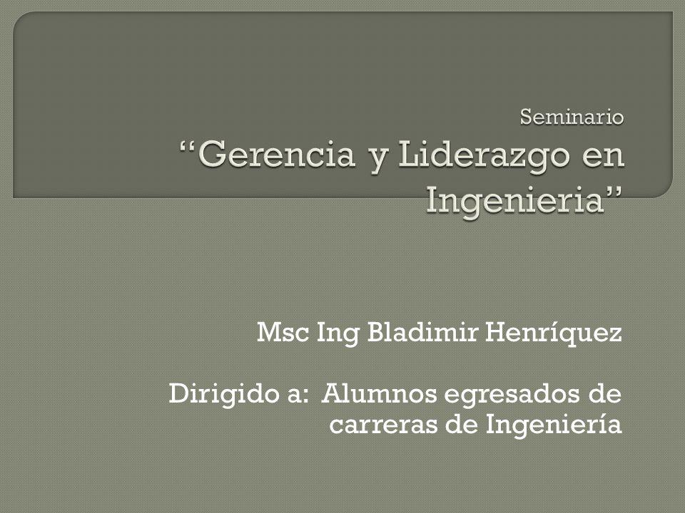 Msc Ing Bladimir Henríquez Dirigido a: Alumnos egresados de carreras de Ingeniería