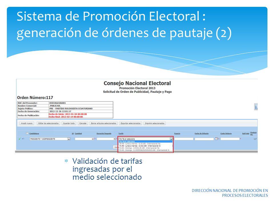 Sistema de Promoción Electoral : generación de órdenes de pautaje (2) Validación de tarifas ingresadas por el medio seleccionado DIRECCIÓN NACIONAL DE