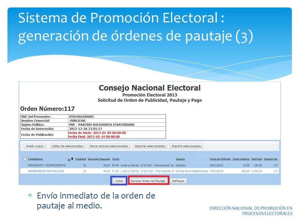 Sistema de Promoción Electoral : generación de órdenes de pautaje (3) DIRECCIÓN NACIONAL DE PROMOCIÓN EN PROCESOS ELECTORALES Envío inmediato de la or
