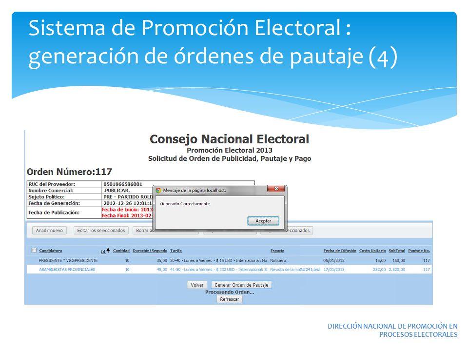 Sistema de Promoción Electoral : generación de órdenes de pautaje (4) DIRECCIÓN NACIONAL DE PROMOCIÓN EN PROCESOS ELECTORALES
