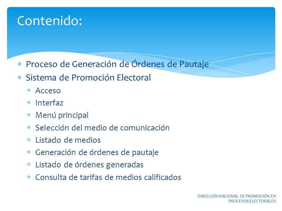 Proceso de Generación de Órdenes de Pautaje Sistema de Promoción Electoral Acceso Interfaz Menú principal Selección del medio de comunicación Listado