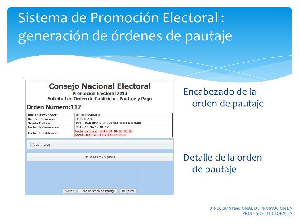 Sistema de Promoción Electoral : generación de órdenes de pautaje DIRECCIÓN NACIONAL DE PROMOCIÓN EN PROCESOS ELECTORALES Encabezado de la orden de pa