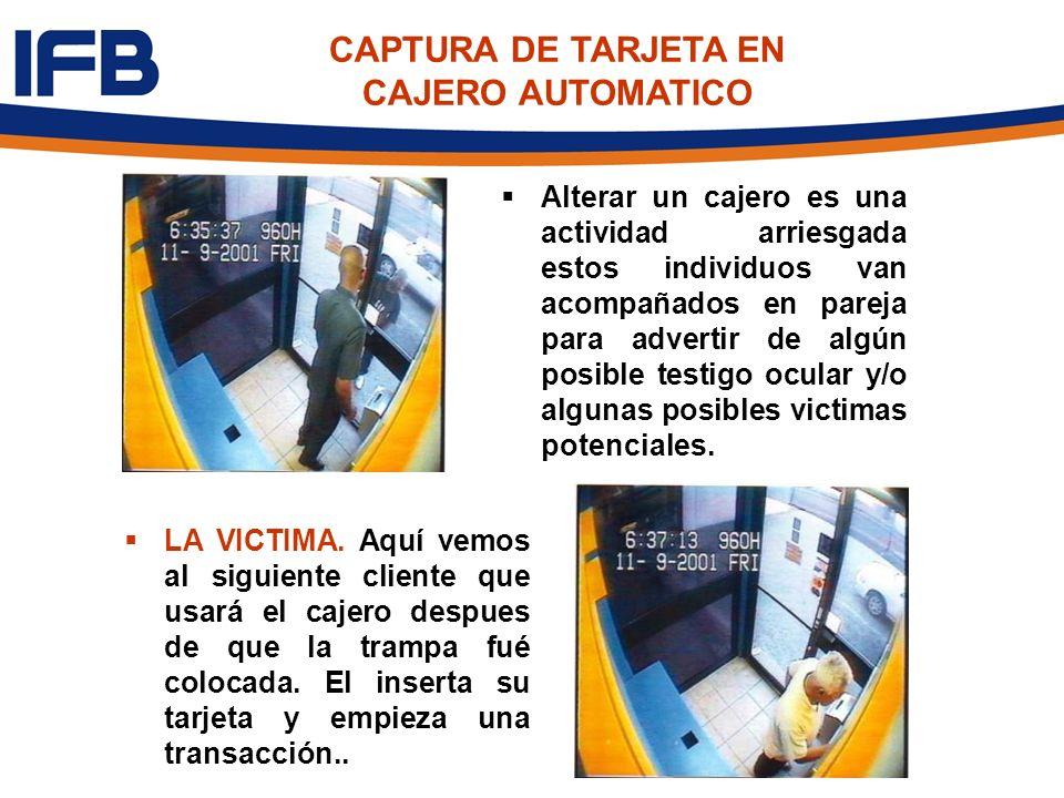 Alterar un cajero es una actividad arriesgada estos individuos van acompañados en pareja para advertir de algún posible testigo ocular y/o algunas pos