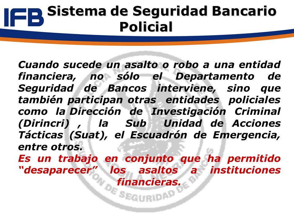 Cuando sucede un asalto o robo a una entidad financiera, no sólo el Departamento de Seguridad de Bancos interviene, sino que también participan otras