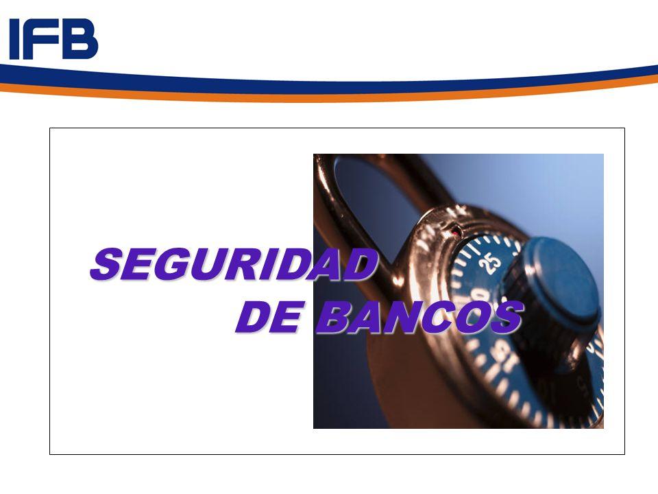 SEGURIDAD DE BANCOS SEGURIDAD DE BANCOS