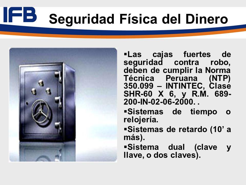 Las cajas fuertes de seguridad contra robo, deben de cumplir la Norma Técnica Peruana (NTP) 350.099 – INTINTEC, Clase SHR-60 X 6, y R.M. 689- 200-IN-0