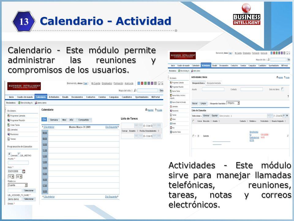 13 Calendario - Este módulo permite administrar las reuniones y compromisos de los usuarios. Actividades - Este módulo sirve para manejar llamadas tel