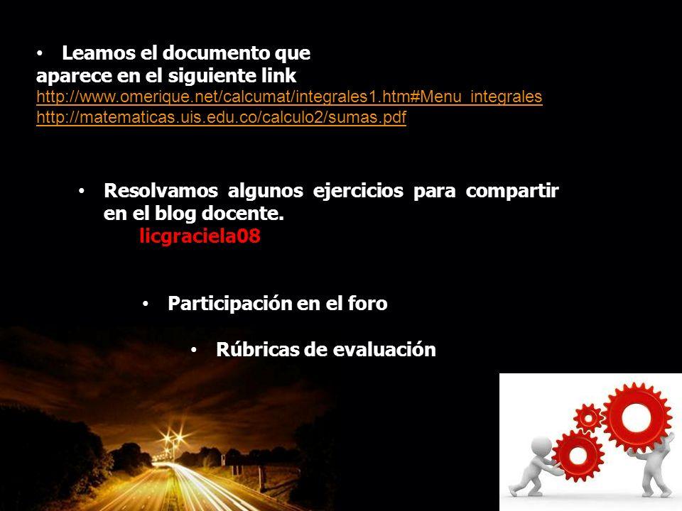 Page 7 Leamos el documento que aparece en el siguiente link http://www.omerique.net/calcumat/integrales1.htm#Menu integrales http://matematicas.uis.ed