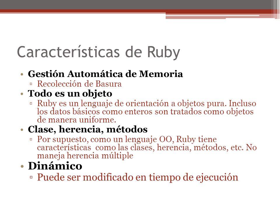 Características de Ruby Iteradores Ruby tiene iteradores para construcción de lazos.