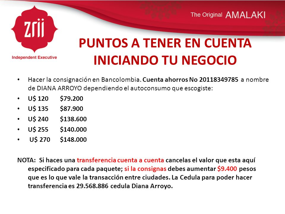 PUNTOS A TENER EN CUENTA INICIANDO TU NEGOCIO Escanear y enviar el comprobante de pago a: pagina@zporcolombia.com y/o enviar el comprobante de consignación al fax: 317 94 86 Bogotá.