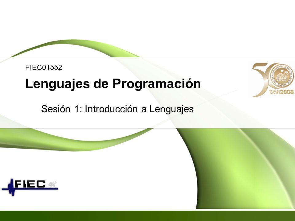 Lenguajes de Programación Sesión 1: Introducción a Lenguajes FIEC01552