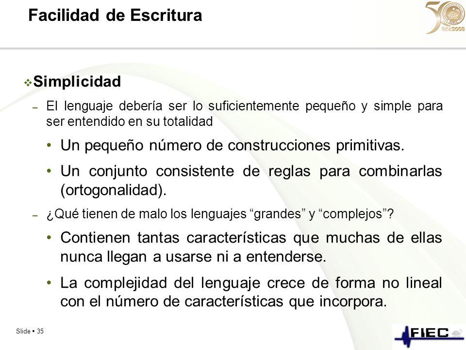 Slide 35 Facilidad de Escritura Simplicidad – El lenguaje debería ser lo suficientemente pequeño y simple para ser entendido en su totalidad Un pequeñ