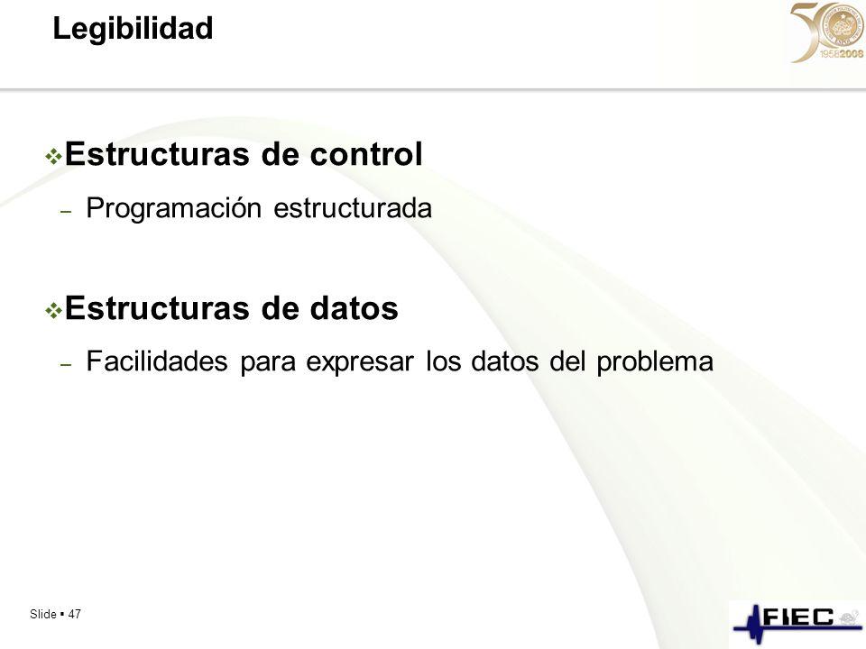 Slide 47 Legibilidad Estructuras de control – Programación estructurada Estructuras de datos – Facilidades para expresar los datos del problema