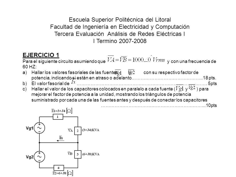 Escuela Superior Politécnica del Litoral Facultad de Ingeniería en Electricidad y Computación Tercera Evaluación Análisis de Redes Eléctricas I I Term