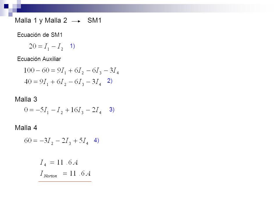 Malla 1 y Malla 2SM1 Ecuación de SM1 Ecuación Auxiliar 1) 2) Malla 3 3) Malla 4 4)