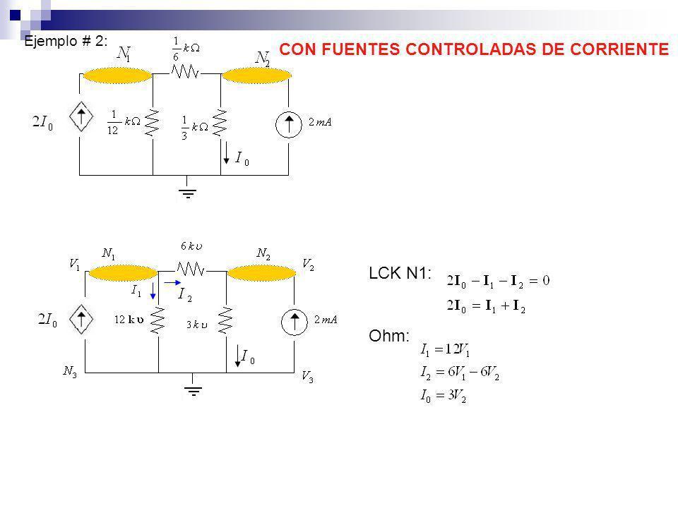 En forma matricial: Matriz Resistencia Vector Columna de las variables del método Vector Columna de las fuentes de voltaje Si solo existieran fuentes independientes de voltaje existirá simetría con respecto a la diagonal principal en la matriz resistencia.