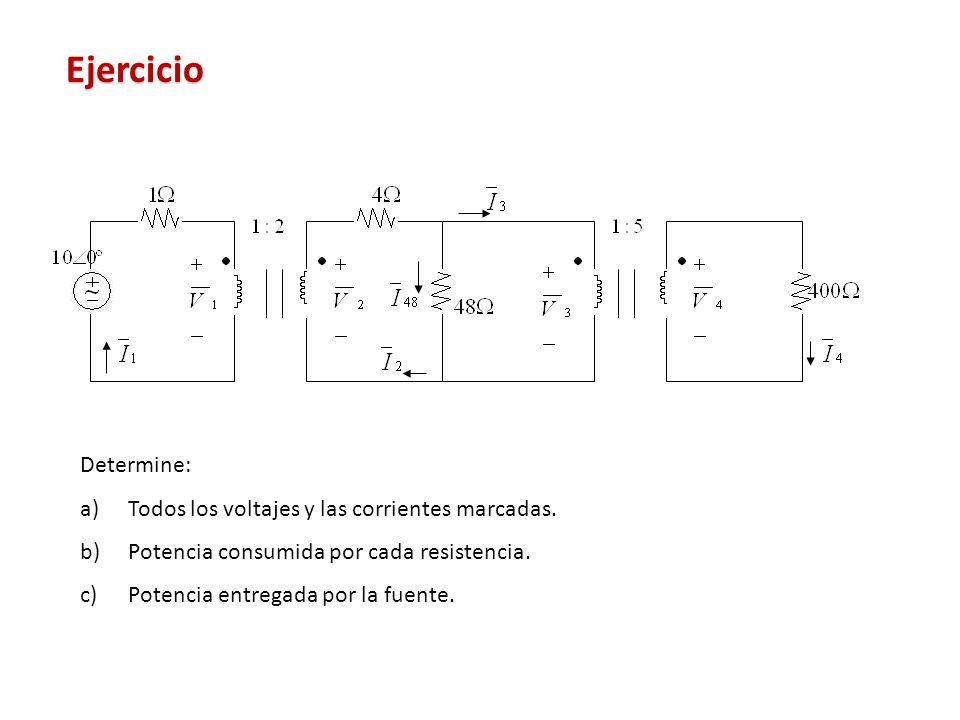 Ejercicio Determine: a)Todos los voltajes y las corrientes marcadas. b)Potencia consumida por cada resistencia. c)Potencia entregada por la fuente.