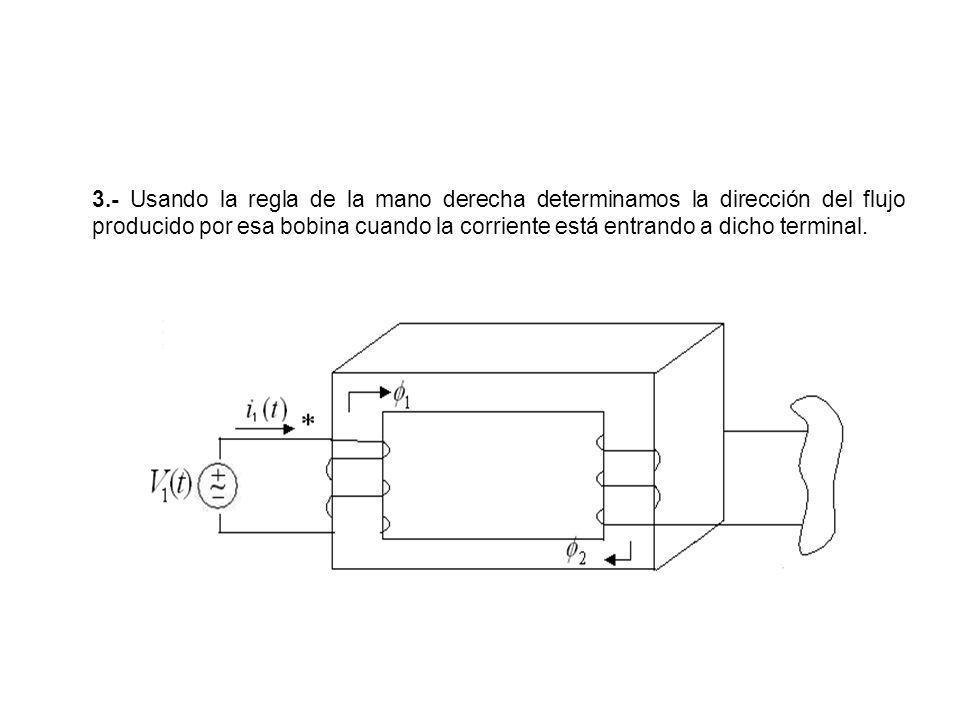 4.- Examinamos la bobina 2 para determinar a que terminal deberá entrar la corriente para encontrar un flujo que se sumará al flujo producido por la primera bobina.