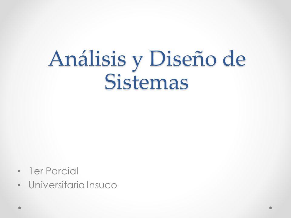 Análisis y Diseño de Sistemas 1er Parcial Universitario Insuco