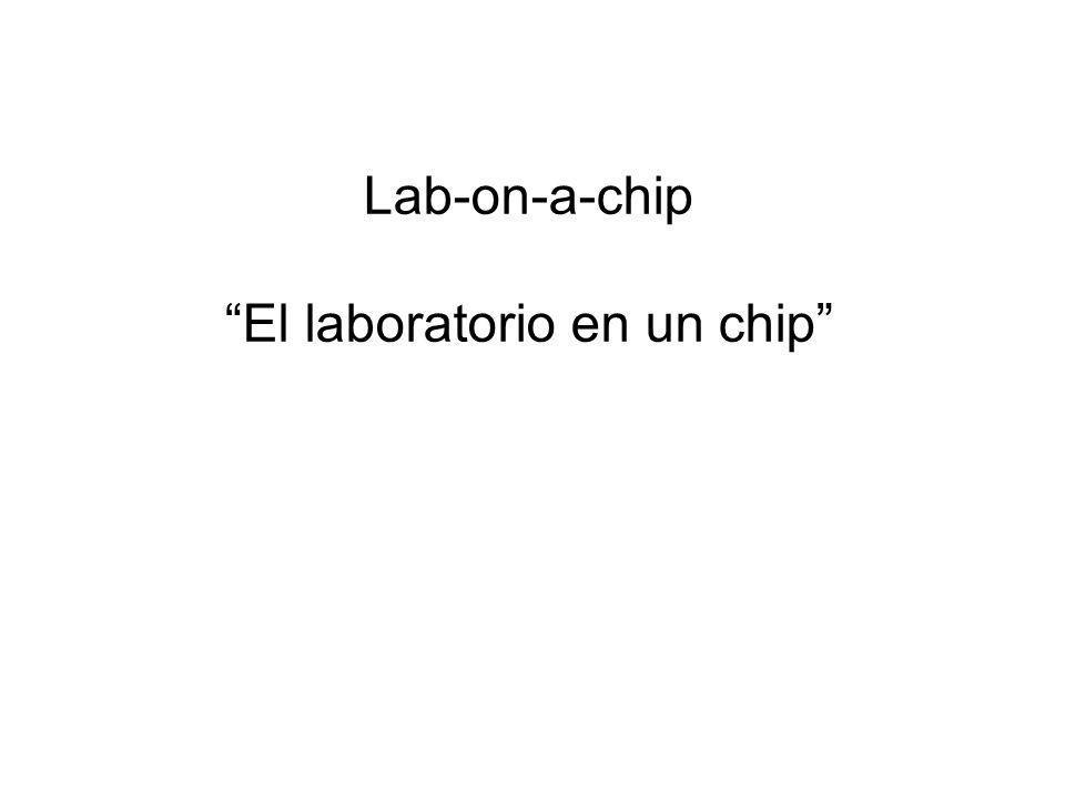 Lab-on-a-chip El laboratorio en un chip
