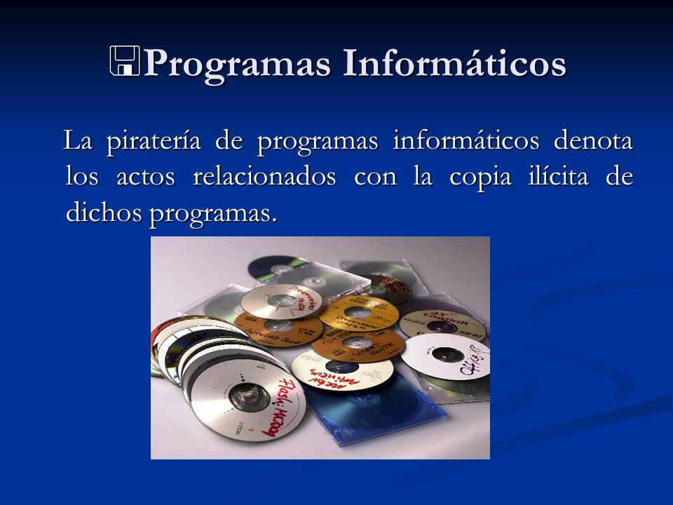 Programas Informáticos Programas Informáticos La piratería de programas informáticos denota los actos relacionados con la copia ilícita de dichos prog