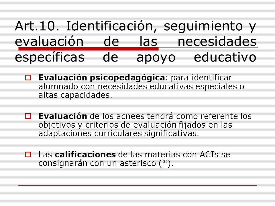 Art.10. Identificación, seguimiento y evaluación de las necesidades específicas de apoyo educativo Evaluación psicopedagógica: para identificar alumna