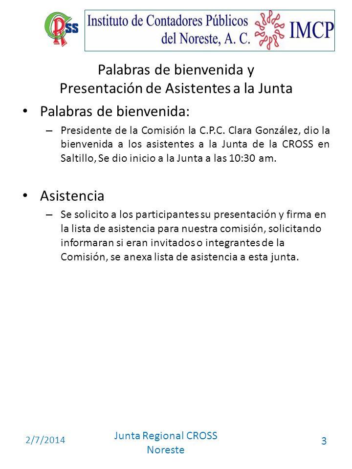 2/7/2014 Junta Regional CROSS Noreste 3 Palabras de bienvenida y Presentación de Asistentes a la Junta Palabras de bienvenida: – Presidente de la Comi