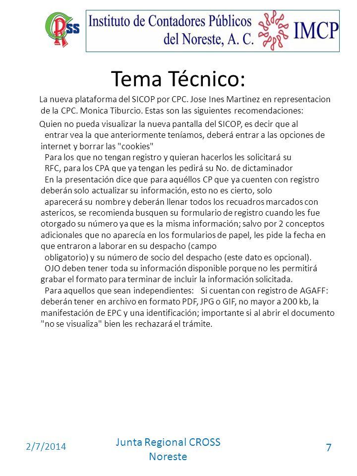 2/7/2014 Junta Regional CROSS Noreste 7 Tema Técnico: La nueva plataforma del SICOP por CPC. Jose Ines Martinez en representacion de la CPC. Monica Ti